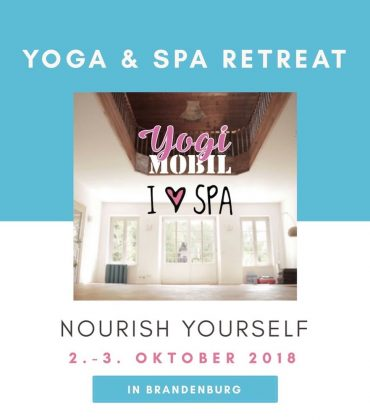 Nourish Yourself – Yoga & Spa Retreat vom 2.-3. Oktober in Brandenburg