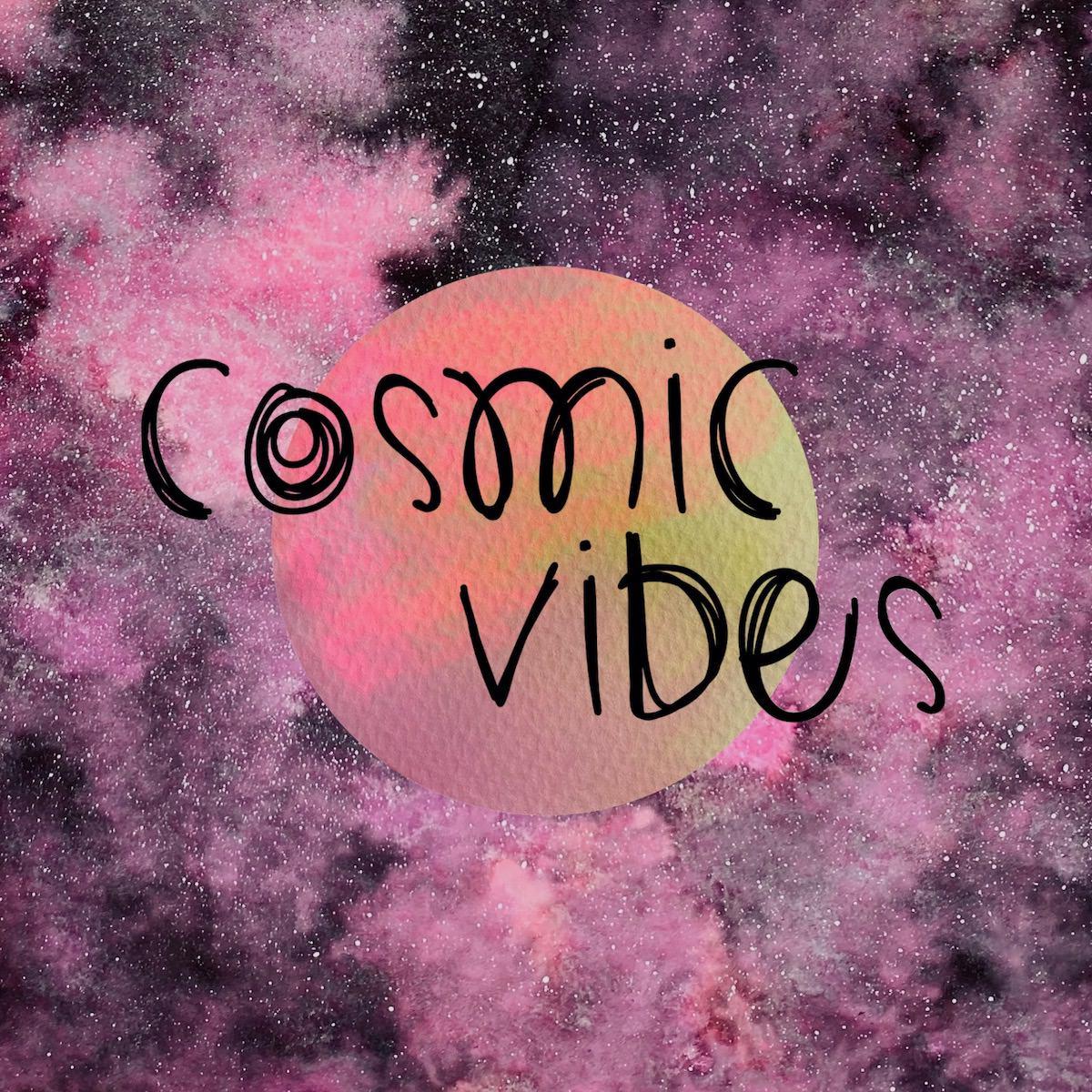 Sagt Hi zu Cosmic Vibes