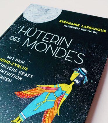 Buchtipp: Hüterin des Mondes – mit dem Mond-Zyklus die weibliche Kraft und Intuition stärken